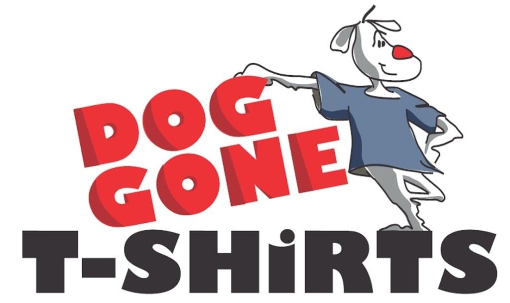 Dog Gone T-shirts | clothing store | 1349 Lasalle Blvd, Sudbury, ON P3A 1Z2, Canada | 7056984573 OR +1 705-698-4573