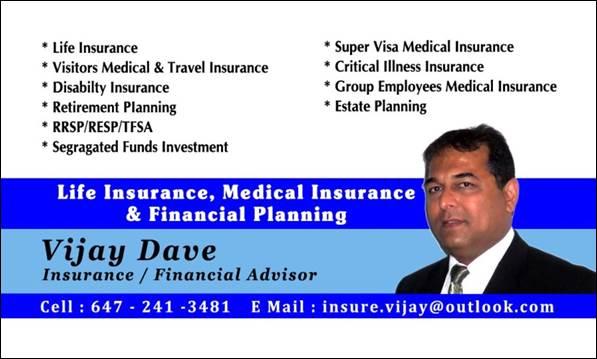 VIJAY DAVE - LIFE INSURANCE ADVISOR - LIFE,CRITICAL ILLNESS, DIS | insurance agency | 10 Altura Way, Brampton, ON L6P 4A1, Canada | 6472413481 OR +1 647-241-3481