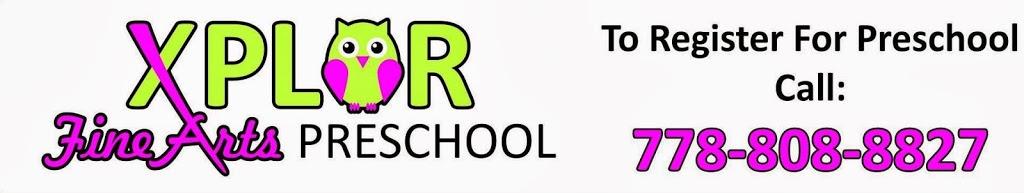 Xplor Fine Arts Preschool | school | 34100 S Fraser Way, Abbotsford, BC V2S 1R5, Canada | 7788088827 OR +1 778-808-8827