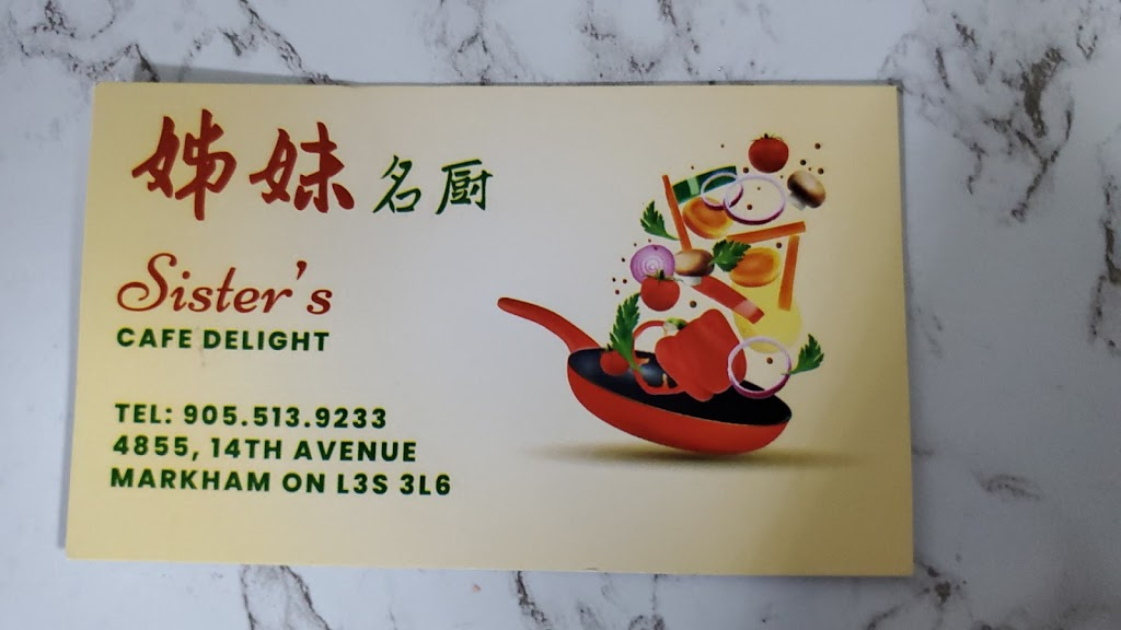 Sisters Cafe Delight 姊妹名廚 | restaurant | 4855 14th Ave Unit 9, Markham, ON L3S 3L6, Canada | 9055139233 OR +1 905-513-9233