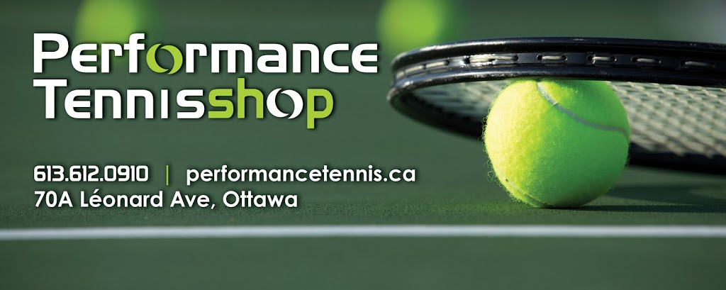Performance Tennis Shop, Ottawa | store | 70A Léonard Ave, Ottawa, ON K1S 4V6, Canada | 6136120910 OR +1 613-612-0910