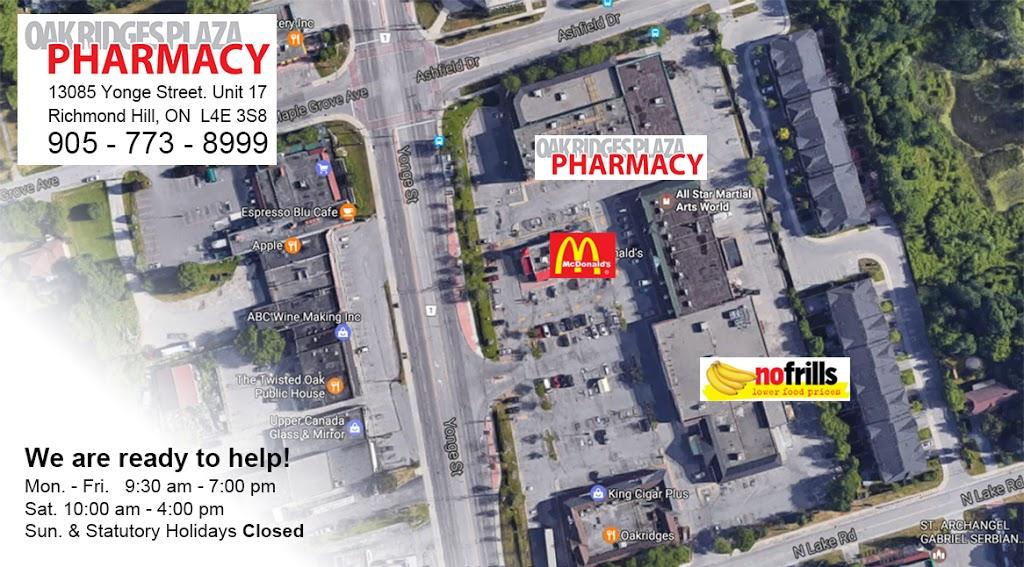 Oak Ridges Plaza Pharmacy | health | 13085 Yonge St Unit 17, Richmond Hill, ON L4E 3S8, Canada | 9057738999 OR +1 905-773-8999
