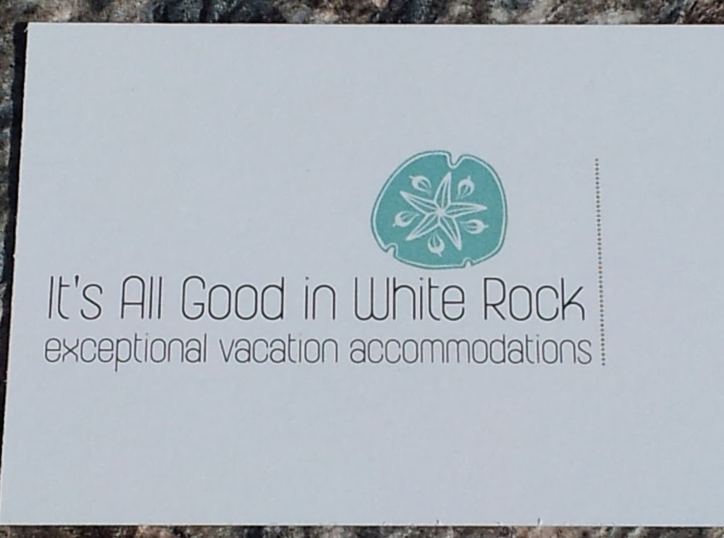Its All Good in White Rock | lodging | 1282 Duprez St, White Rock, BC V4B 3P1, Canada | 6045412363 OR +1 604-541-2363