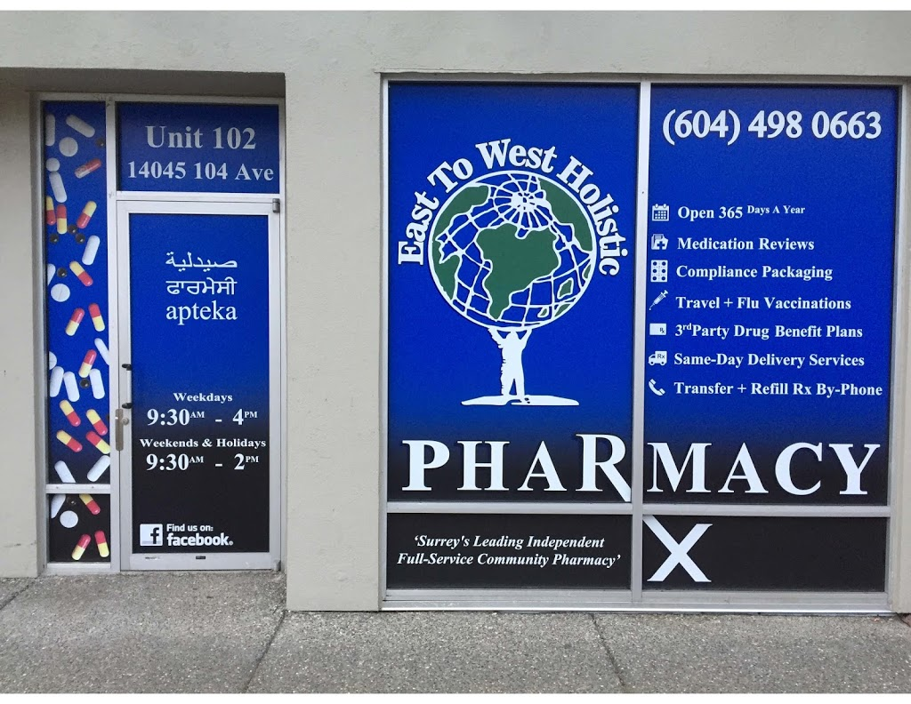 East 2 West Holistic Pharmacy | health | 14045 104 Ave #102, Surrey, BC V3T 1X4, Canada | 6044980663 OR +1 604-498-0663
