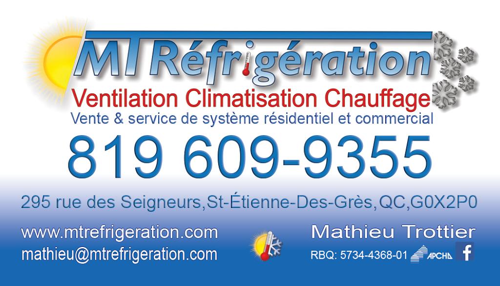 MT Réfrigération | point of interest | 295 Rue des Seigneurs, Saint-Étienne-des-Grès, QC G0X 2P0, Canada | 8196099355 OR +1 819-609-9355