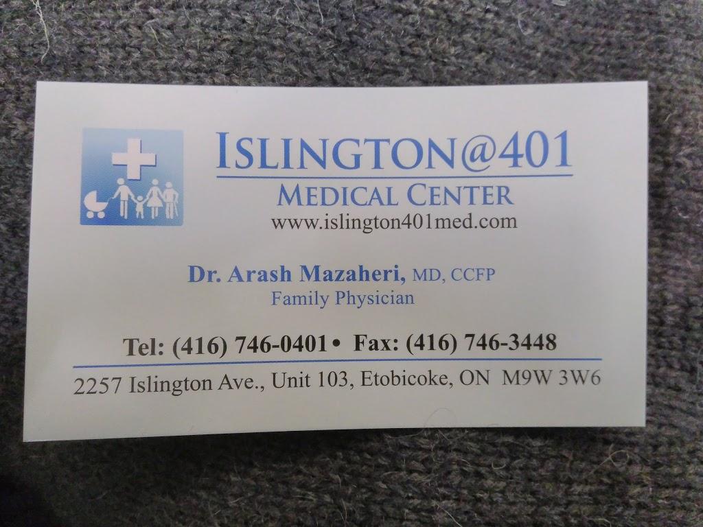 Islington@401 Medical Center | doctor | 2257 Islington Ave #103, Etobicoke, ON M9W 3W6, Canada | 4167460401 OR +1 416-746-0401